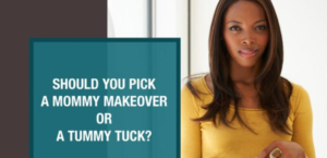 Should You Pick a Mommy Makeover or A Tummy Tuck? [Infographic]